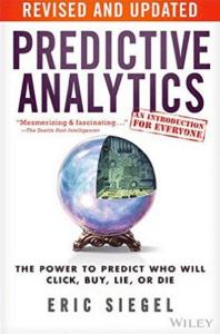 Análisis predictivo: el poder de predecir quién hará clic, comprará, mentirá o morirá