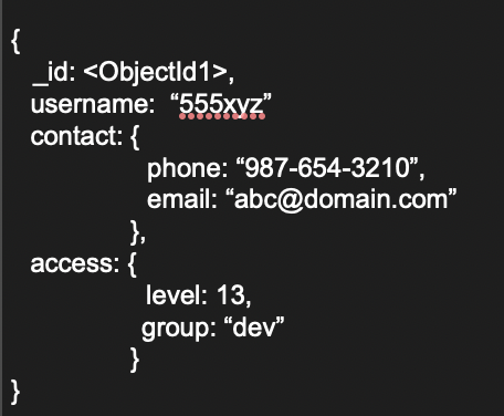 MongoDB (a NoSQL database) document example with embedded documents contact and access