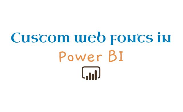 Custom Web Fonts in Power BI