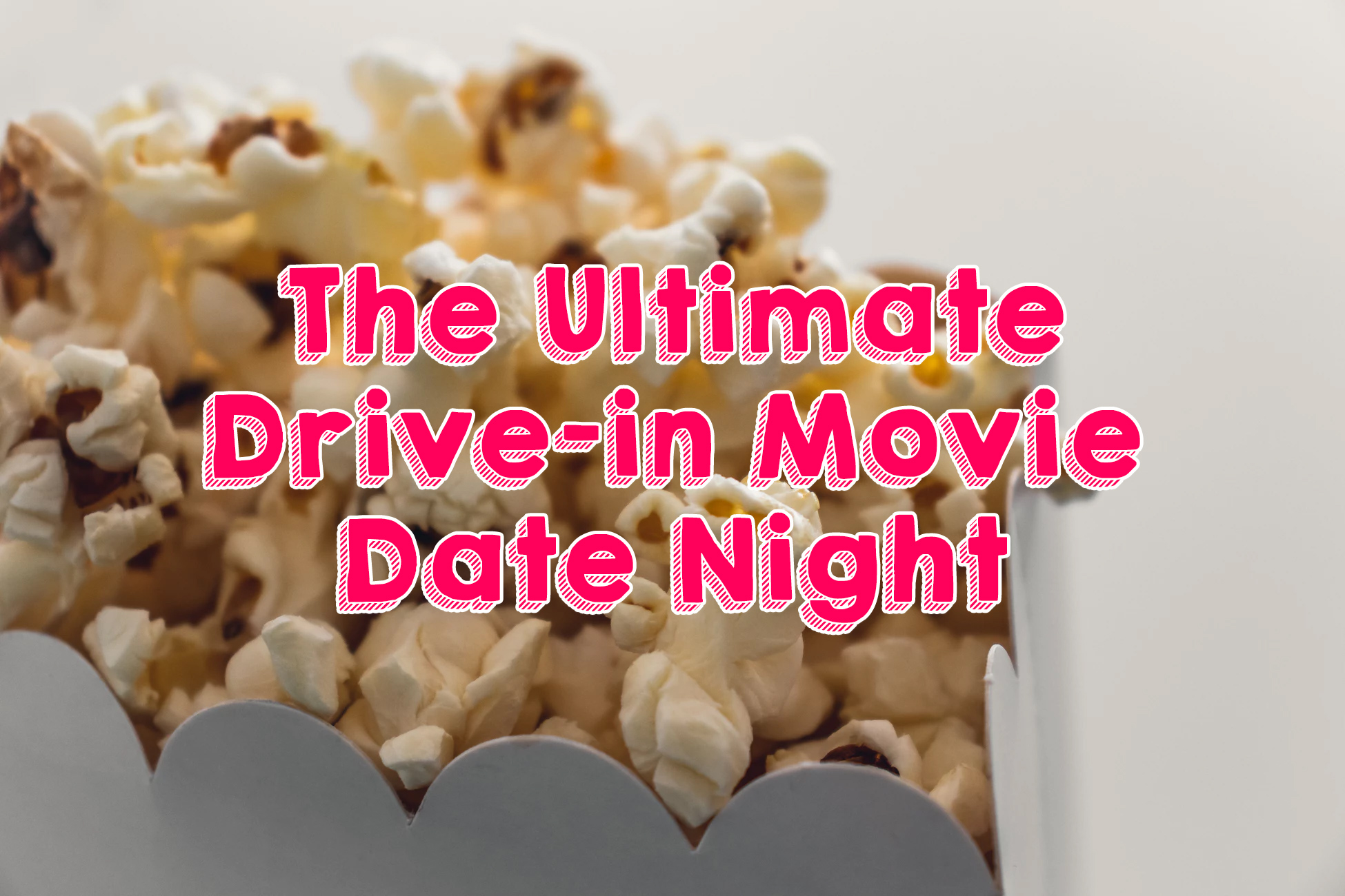 The Ultimate Drive In Movie Date Night What To Bring Do And More