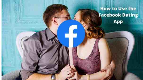 How to Use the Facebook Dating App