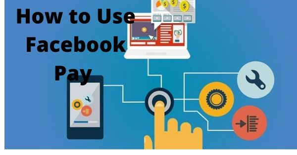 How to Use Facebook Pay | Is Facebook Pay Safe
