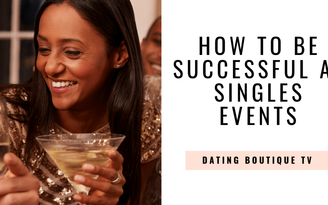 How to be Successful at Singles Events