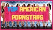 Top 10 American Pornstars