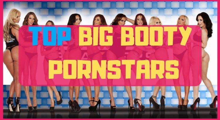 top big booty pornstars