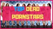 Top 10 Dead Pornstars