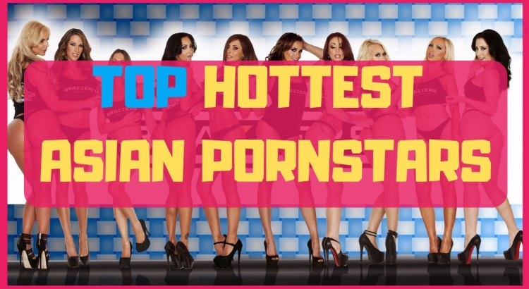 top hottest asians pornstars
