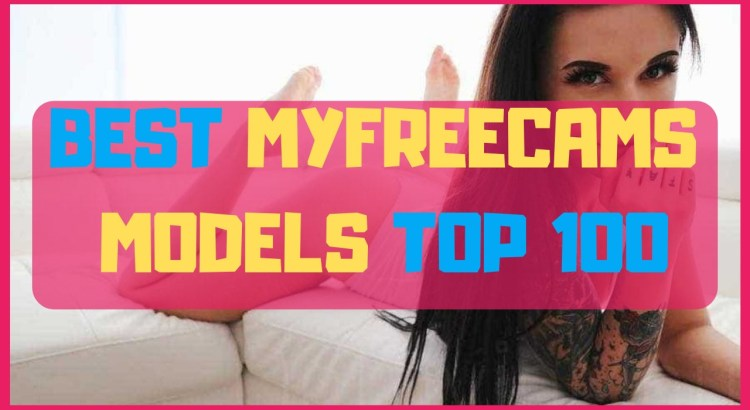 best myfreecams models