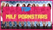 Top 10 MILF Pornstars