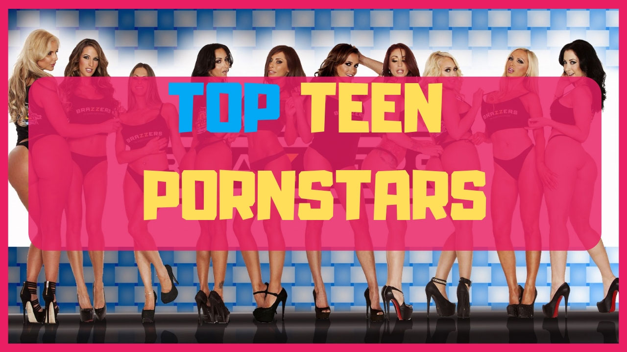 Teen porn stars if you