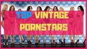 Top 10 Vintage Pornstars And Classic Pornstars