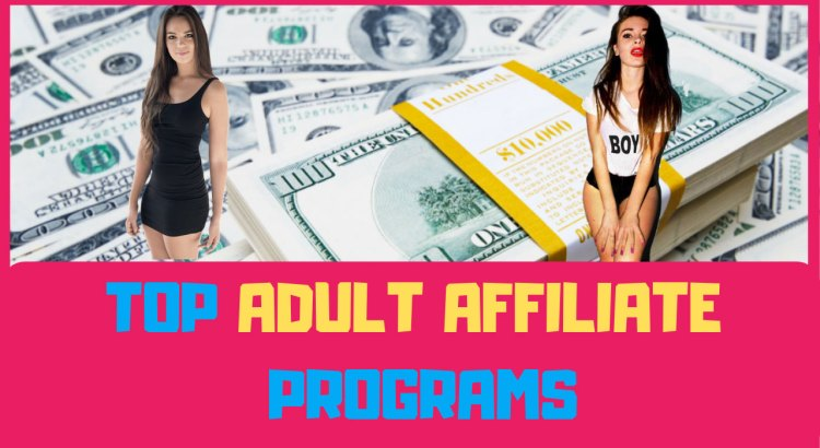top adult affiliate programs