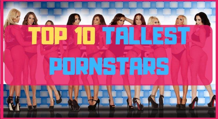 top 10 tallest pornstars