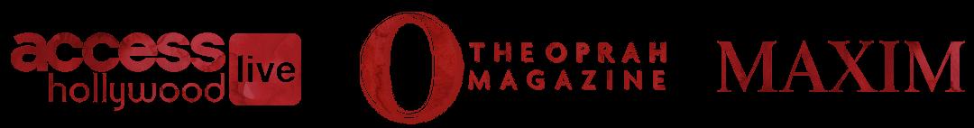 O - The Oprah Magazine, Maxim, Access Hollywood LIVE