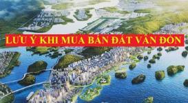 Tổng hợp những lưu ý khi mua bán đất Vân Đồn Quảng Ninh