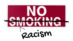 No Smoking No Racism 2