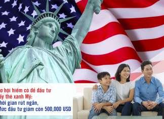 Cơ hội hiếm có để đầu tư lấy thẻ xanh Mỹ: Thời gian thụ lý rút ngắn, mức đầu tư giảm còn 500.000 USD