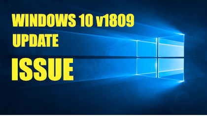 Windows 10 October 1809 Update Problem You Need To Know