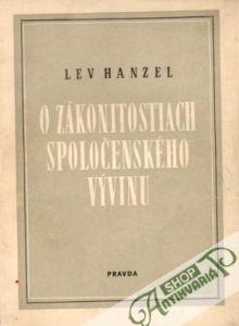 Lev Hanzel (* 17. december 1914, Viedeň[1] – † ?) bol slovenský filozof, ktorého hlavnou oblasťou záujmu bol historický materializmus. Profesor Univerzity Komenského, hlavný redaktor periodika Philosophica, od 1954 do 1981 vedúci katedry filozofie FF UK v Bratislave, 1962-1965 hosťujúci profesor na Univerzite Martina Luthera v Halle-Wittenbergu.