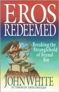 Cover of Dr. John White's book Eros Redeemed.
