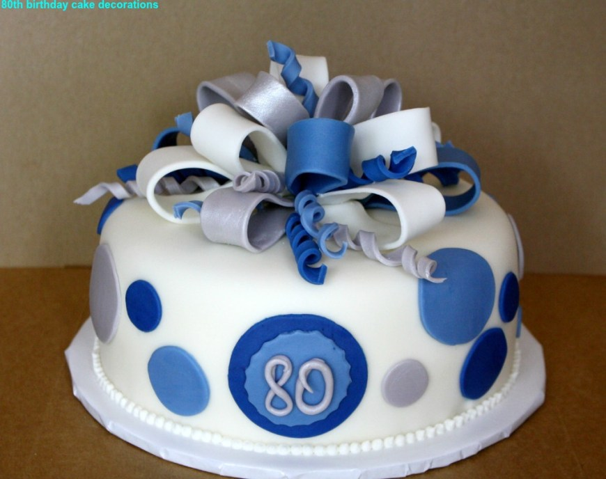 80Th Birthday Cake Ideas Best 80th Birthday Cake Decorations 2015 The Best Party Cake