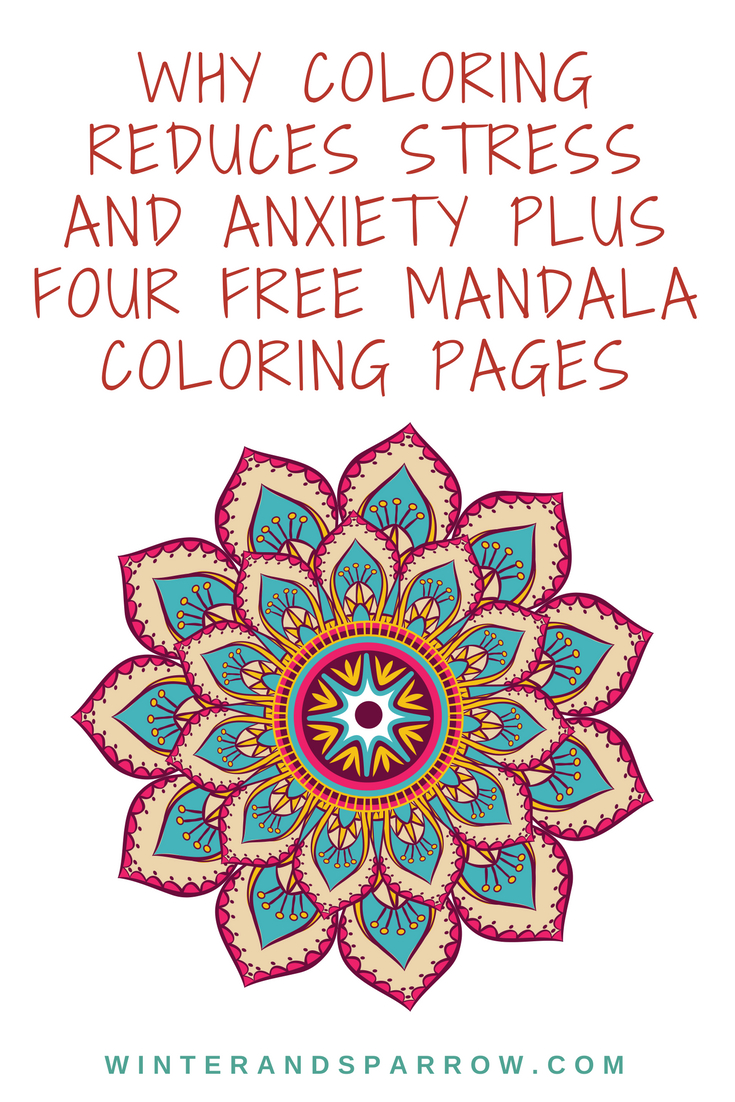 Coloring Pages Mandala Why Coloring Reduces Stress Anxiety 4 Free Mandala Coloring Pages