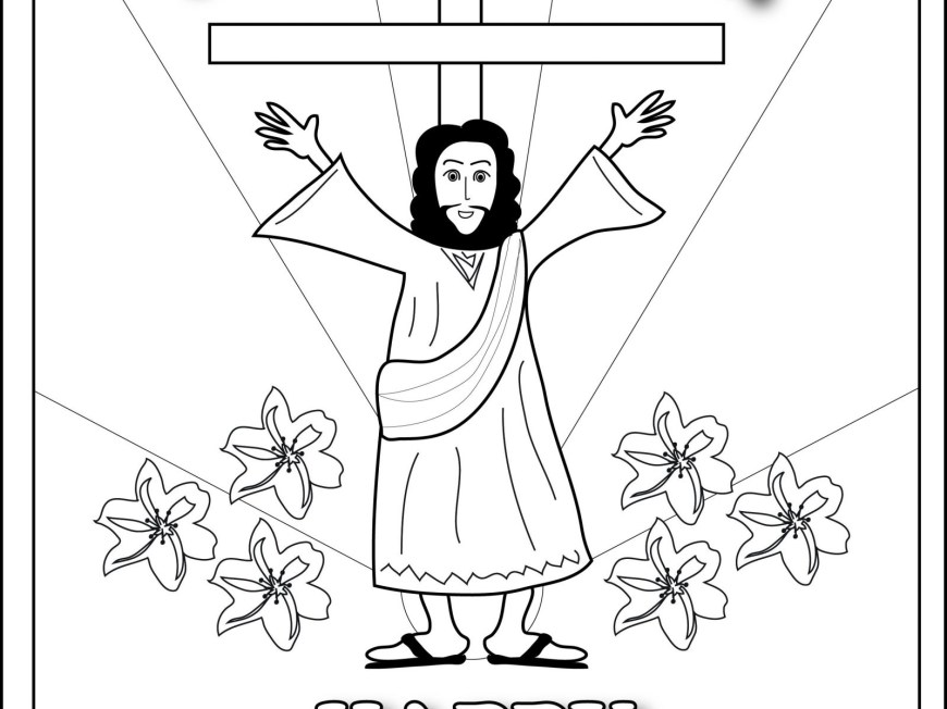 Coloring Pages Of Jesus Jesus Has Risen Coloring Pages Xmoe Me Frightening Is Page