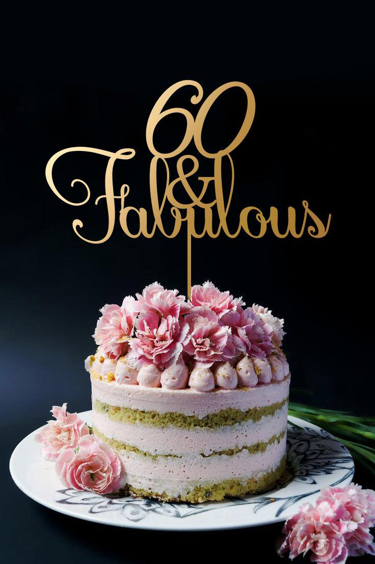 Fabulous Birthday Cakes 60th Birthday Cake Topper 60th Anniversary Cake Topper 60 And