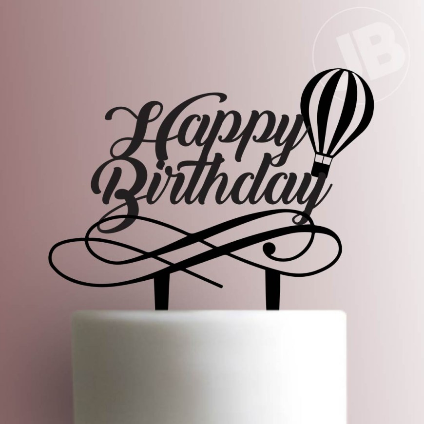 Happy Birthday Cake Topper Hot Air Balloon Happy Birthday Cake Topper 100