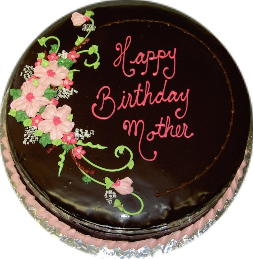 Happy Birthday Mom Cake Happy Birthday Mother Chocolate Cake Graphic
