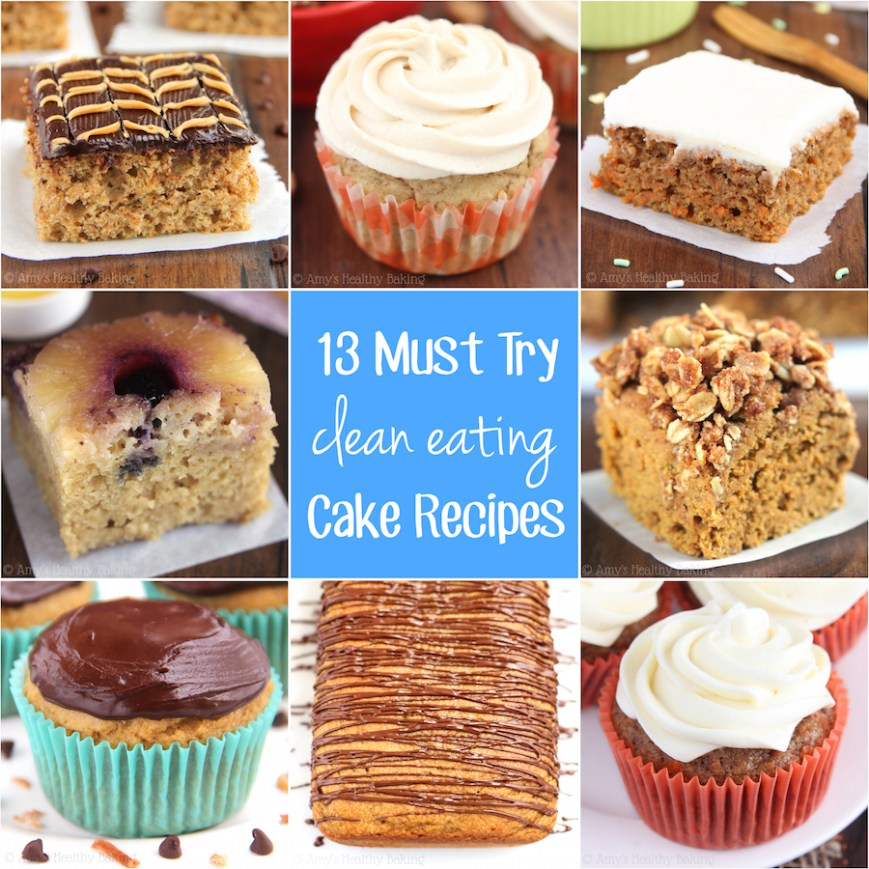 Healthy Birthday Cake 13 Must Try Clean Eating Cake Recipes Amys Healthy Baking