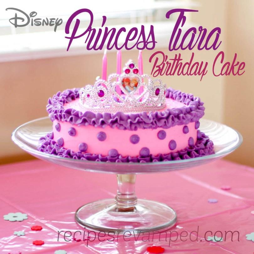 Princess Birthday Cake Disney Princess Tiara Birthday Cake Recipes Revamped
