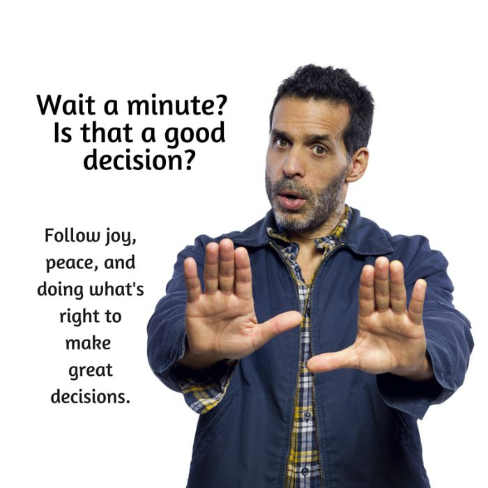 3 Sure Steps to Making Great Decisions