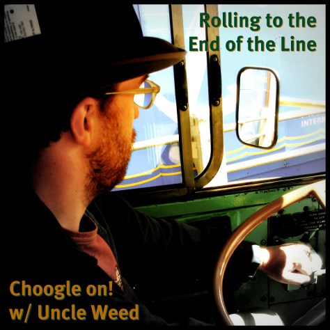 Rolling to the End of the Line – Choogle On! #77