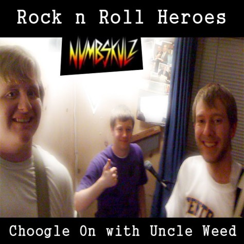 Rock n Roll Heroes – The Numbskulz – Choogle On #87