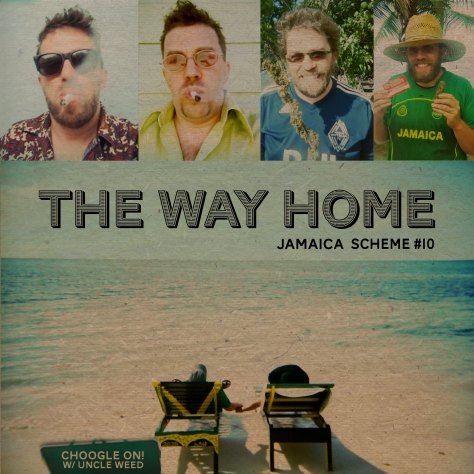 The Way Home (Forever will i see you more) – Choogle On Jamaica Scheme #10