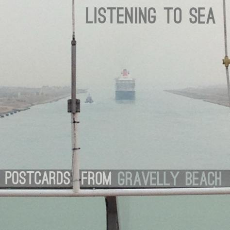 Pod cover – Postcards from Gravelly Beach 74 – Listening to Sea (suez canal)