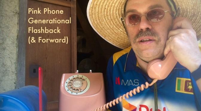 Pink Phone Generational Flashbacks (& Forwards)