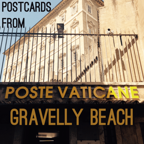 Postcards from Gravelly Beach - Vatican Balcony