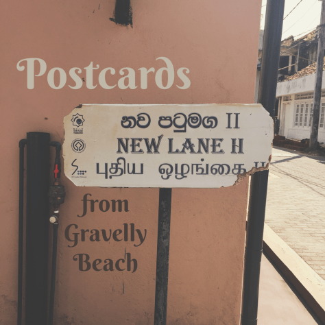 Postcards from Gravelly Beach - Galle New Lane