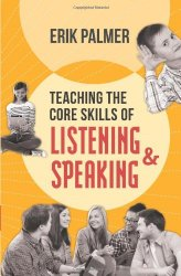 erik-palmer-teaching-core-skills-listening-speaking
