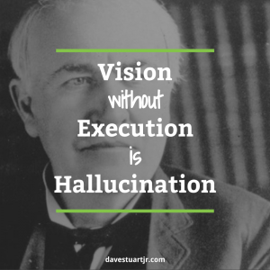 thomas edison vision without execution