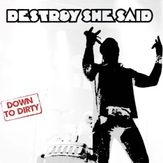 Destroy-She-Said-Down-To-Dirty-CD