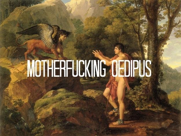 Motherfucking Oedipus