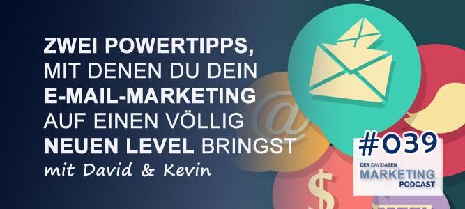 DAM 039: Zwei Powertipps, mit denen du dein E-Mail-Marketing auf einen völlig neuen Level bringst