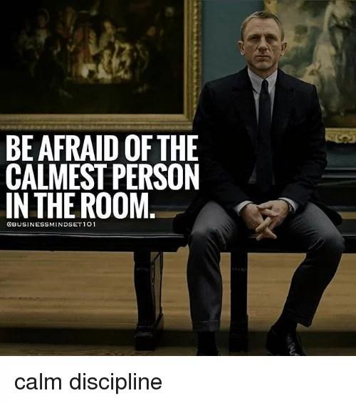 calmest person in the room