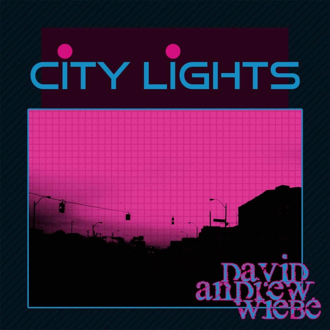 David Andrew Wiebe - City Lights