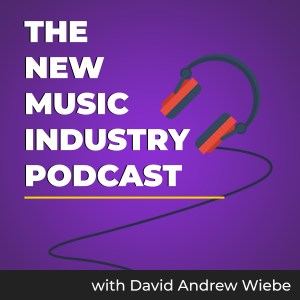 The New Music Industry Podcast