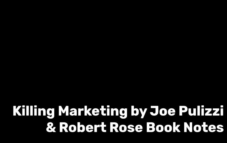 Killing Marketing by Joe Pulizzi & Robert Rose Book Notes