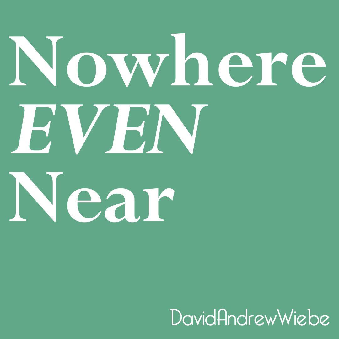 Nowhere Even Near EP